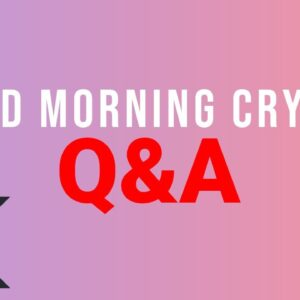 Good Morning Crypto Q&A (XRP, Metamask Token, NFTs, Polkadot, Injective, and more!!)