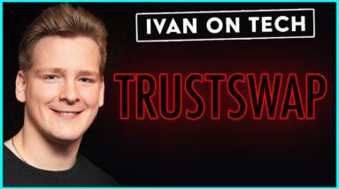 Ivan Discusses TrustSwap (SWAP)