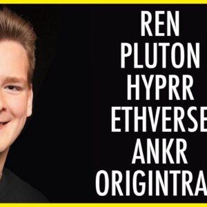 Altcoin Update: REN, Pluton (PLU), Hyprr (UDOO), Ethverse (ETHV), ANKR, OriginTrail (TRAC)