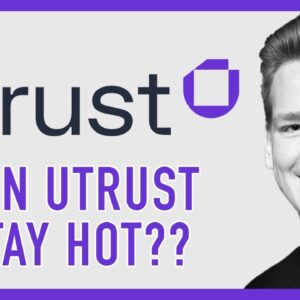UTRUST is having a VERY NICE week!! Ivan Explains...