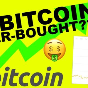 IS BITCOIN OVER-BOUGHT???