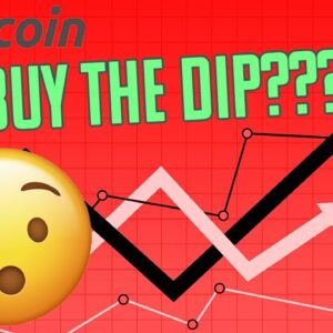 IS IT TIME TO BUY THE BITCOIN DIP??