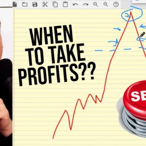 SHOULD YOU TAKE PROFITS?? WHEN??