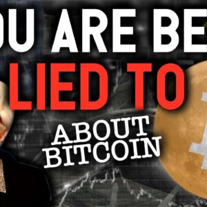 WARNING: YOU ARE BEING LIED TO ABOUT BITCOIN! DO NOT BE FOOLED