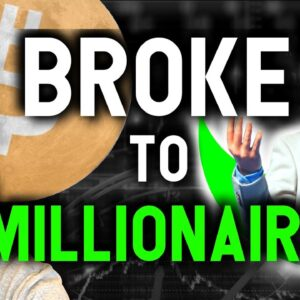 HOW TO GO FROM BROKE TO MILLIONAIRE WITH CRYPTO!