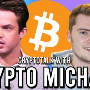 Cryptotalk w/ Crypto Michael: Outlook Bull Market, Crypto Gems, Economic Crisis & More!