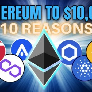 🏆 10 Reasons Ethereum (ETH) Will Reach $10,000 🏆