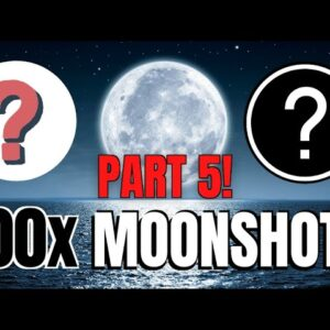 PART 5: HOTTEST UPCOMING CRYPTO 100x MOONSHOTS