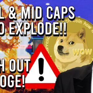 💥 MID & SMALL CRYPTO WILL RUN NEXT!! + WARNING DOGECOIN HOLDERS! ⚠️