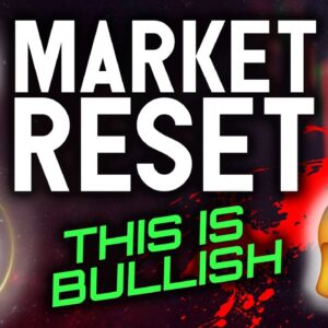 THIS MARKET RESET IS SUPER BULLISH
