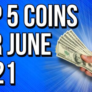 TOP 5 CRYPTO COINS FOR JUNE 2021!! 👀