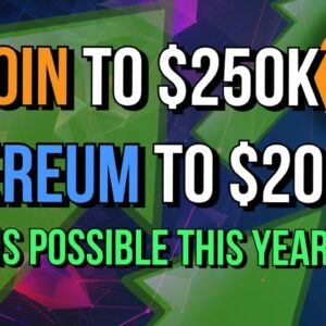 BITCOIN TO $250K & ETHEREUM TO $20K?! 💥 WHY IT CAN HAPPEN THIS YEAR!